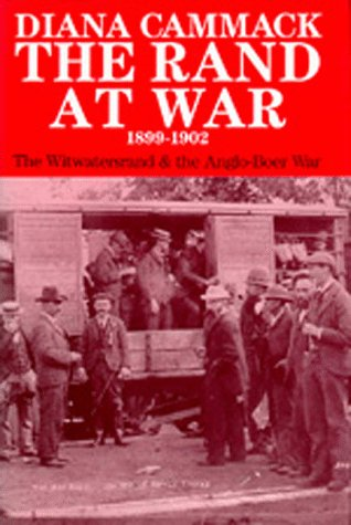 The Rand at War, 1899-1902 : The Witwatersrand and Anglo-Boer War
