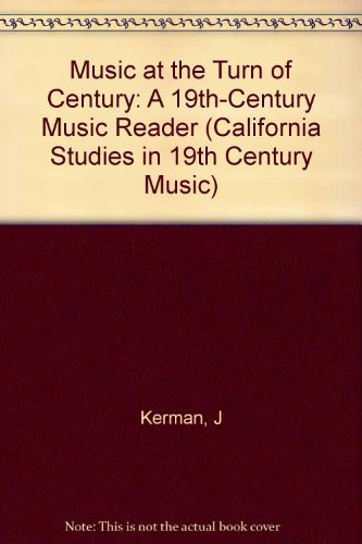 9780520068544: Music at the Turn of Century: A 19th-Century Music Reader (California Studies in 19th Century Music)