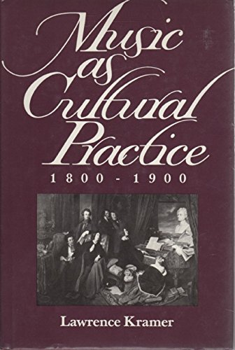 9780520068575: Music as Cultural Practice, 1800-1900 (California Studies in 19th-Century Music)