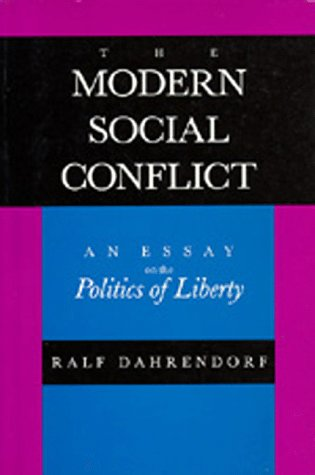 9780520068612: The Modern Social Conflict: An Essay on the Politics of Liberty