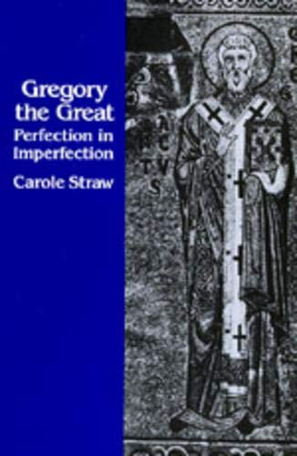 9780520068728: Gregory the Great: Perfection in Imperfection (Transformation of the Classical Heritage)