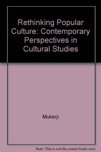 9780520068926: Rethinking Popular Culture: Contemporary Perspectives in Cultural Studies