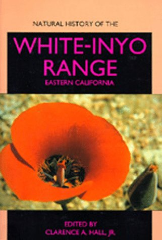 Natural History of the White-Inyo Range, Eastern California: Hall, Clarence A., Ed