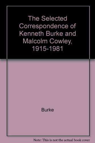 The Selected Correspondence of Kenneth Burke and Malcolm Cowley, 1915-1981 (0520068998) by Kenneth Burke; Malcolm Cowley