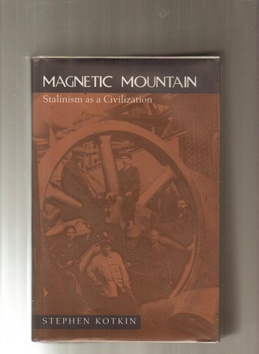 9780520069084: Magnetic Mountain: Stalinism As a Civilization