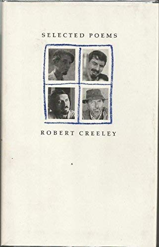 Selected Poems: Creeley, Robert