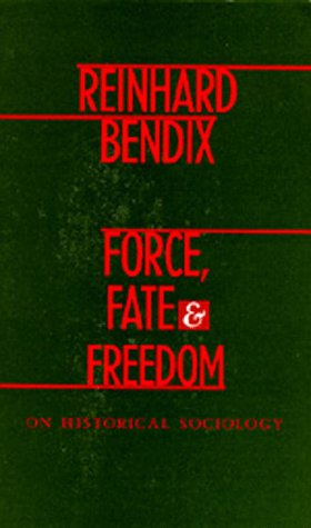 9780520069497: Force, Fate, and Freedom: On Historical Sociology