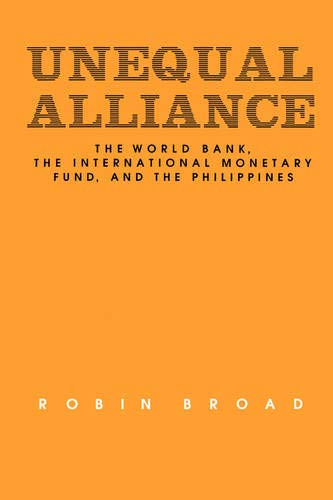 9780520069534: Unequal Alliance: The World Bank, the International Monetary Fund and the Philippines (Studies in International Political Economy) (No. 19)