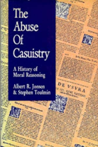 9780520069602: The Abuse of Casuistry: A History of Moral Reasoning