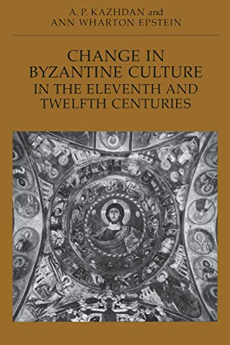 9780520069626: Change in Byzantine Culture in the Eleventh and Twelfth Centuries (The Transformation of the Classical Heritage)