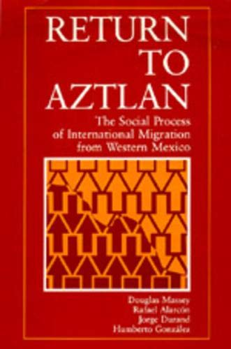 9780520069701: Return to Aztlan: The Social Process of International Migration from Western Mexico: No. 1 (Studies in Demography)