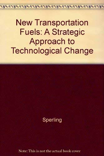 9780520069770: New Transportation Fuels: A Strategic Approach to Technological Change