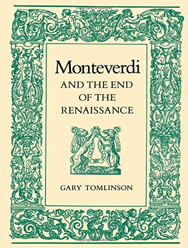 9780520069800: Monteverdi and the End of the Renaissance