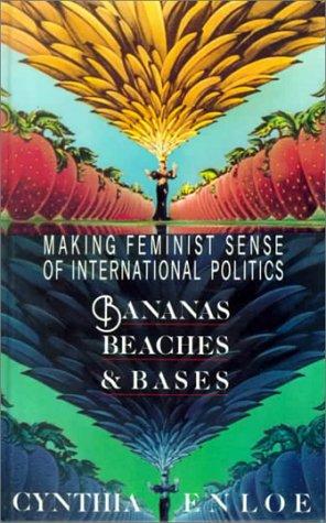 9780520069848: Bananas, Beaches and Bases: Making Feminist Sense of International Politics