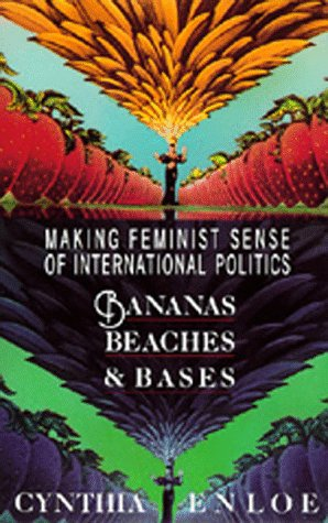 9780520069855: Bananas, Beaches and Bases: Making Feminist Sense of International Politics