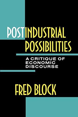 9780520069886: Postindustrial Possibilities: A Critique of Economic Discourse