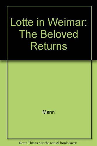 9780520070066: Lotte in Weimar: The Beloved Returns