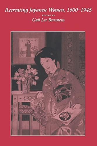 9780520070172: Recreating Japanese Women, 1600-1945