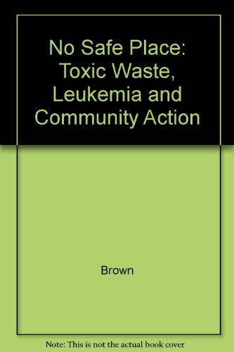 9780520070349: No Safe Place: Toxic Waste, Leukemia, and Community Action