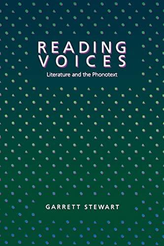 Reading Voices: Literature and the Phonotext: Garrett Stewart