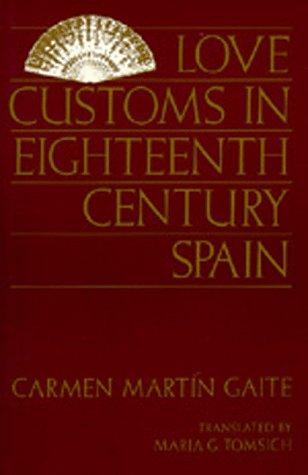 9780520070431: Love Customs in Eighteenth-Century Spain