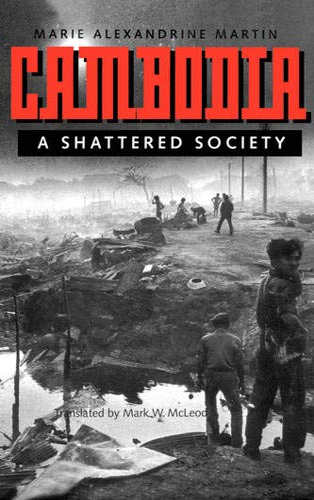 9780520070523: Cambodia: A Shattered Society