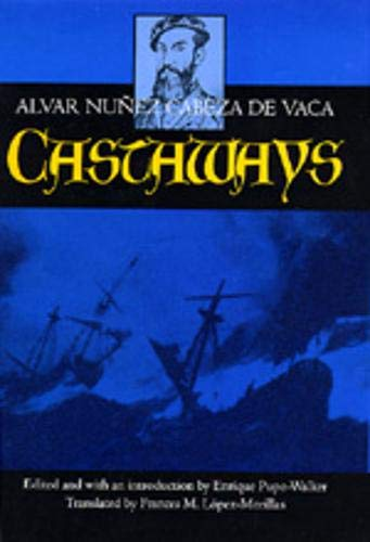 9780520070639: Castaways: The Narrative of Alvar Núñez Cabeza de Vaca