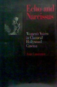 9780520070714: Echo and Narcissus: Women's Voices in Classical Hollywood Cinema