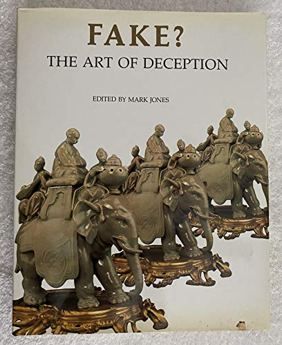 9780520070868: Fake? the Art of Deception