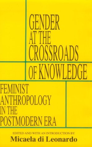 9780520070929: Gender at the Crossroads of Knowledge: Feminist Anthropology in the Postmodern Era