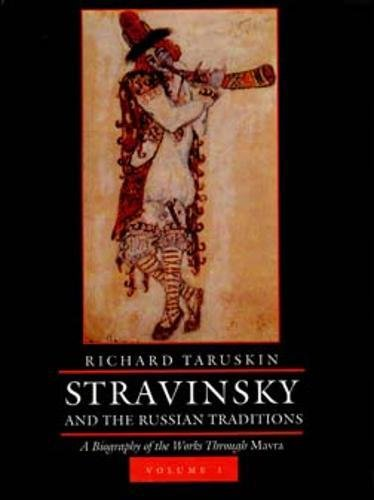 9780520070998: Stravinsky and the Russian Traditions: A Biography of the Works Through Mavra