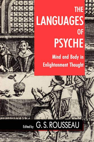 The Languages of Psyche. Mind and Body in Enlightenment Thought: Rousseau, G.S. (Ed.)