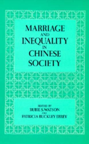 Marriage and Inequality in Chinese Society.: Watson, R.S. & Ebrey, P. Buckley