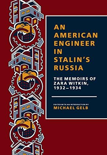 An American Engineer in Stalin s Russia: The Memoirs of Zara Witkin, 1932-1934 (Hardback): Zara ...