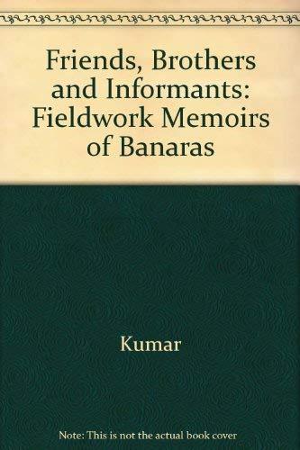 9780520071384: Friends, Brothers and Informants: Fieldwork Memoirs of Banaras