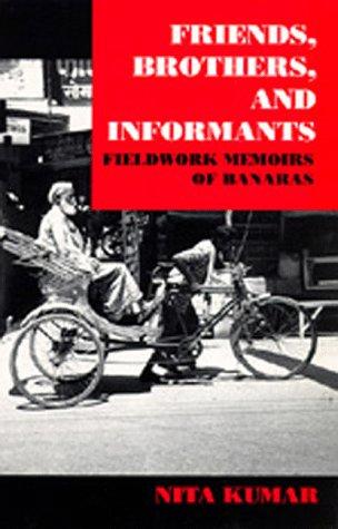 9780520071391: Friends, Brothers and Informants: Fieldwork Memoirs of Banaras