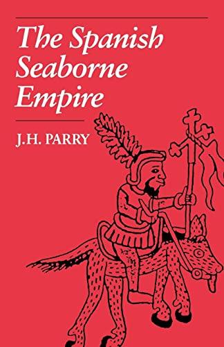 9780520071407: The Spanish Seaborne Empire