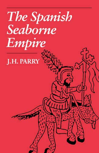 9780520071407: The Spanish Seaborne Empire