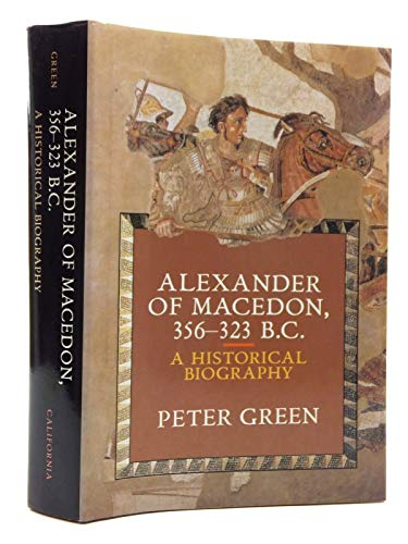 9780520071650: Alexander of Macedon, 356-323 B.C.: A Historical Biography