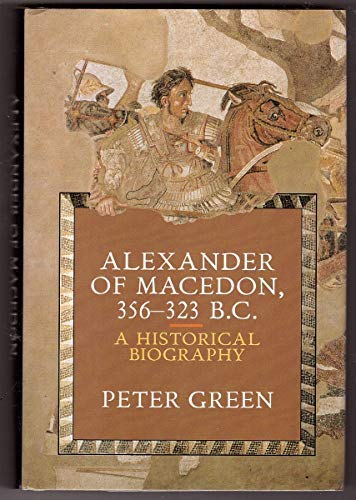 Alexander of Macedon, 356-323 B.C. A Historical Biography