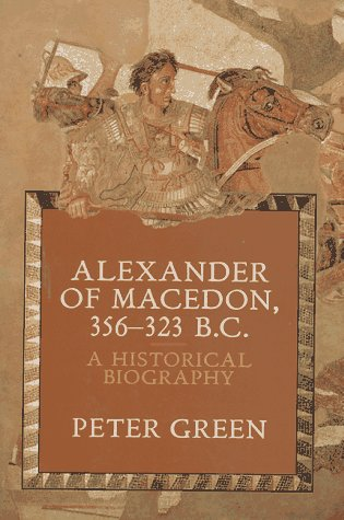 9780520071667: Alexander of Macedon, 356-323 B.C: A Historical Biography