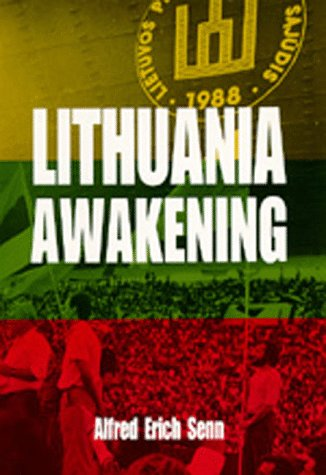 Lithuania Awakening (Society and Culture in East-Central Europe): Alfred Erich Senn