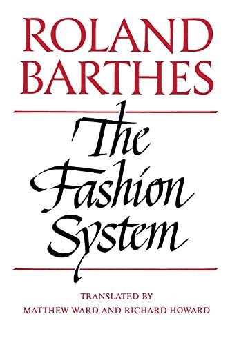 The Fashion System: Roland Barthes, Matthew Ward (Translator), Richard Howard (Translator)