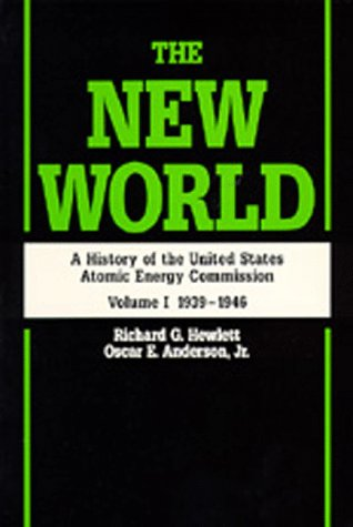 9780520071865: History of the United States Atomic Energy Commission. Vol 1: The New World 1939-1946: 001