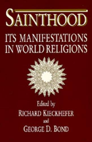 9780520071896: Sainthood: Its Manifestations in World Religions