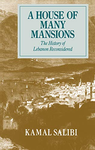 9780520071964: A House of Many Mansions: The History of Lebanon Reconsidered