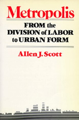 9780520071988: Metropolis: From the Division of Labor to Urban Form