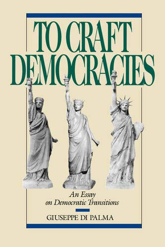 9780520072145: To Craft Democracies: An Essay on Democratic Transitions