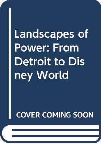 9780520072213: Landscapes of Power: From Detroit to Disney World