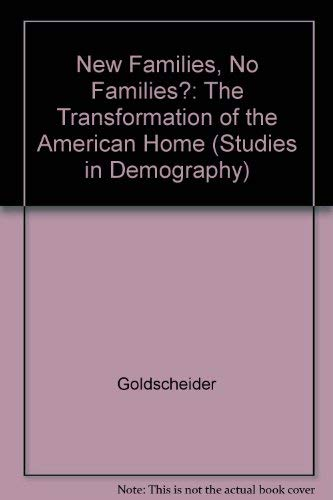 9780520072220: New Families, No Families?: The Transformation of the American Home (STUDIES IN DEMOGRAPHY)